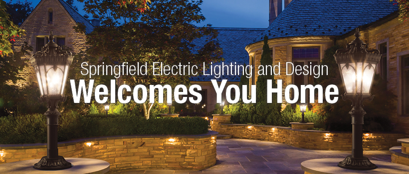 Springfield Electric Lighting and Design Welcomes You Home